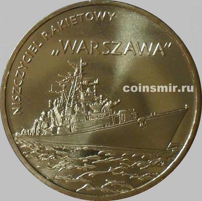 """2 злотых 2013 Польша. Ракетный эсминец """"Варшава""""."""