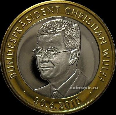 Жетон Кристиан Вульф - Федеральный президент ФРГ. Германия 30.06.2010.