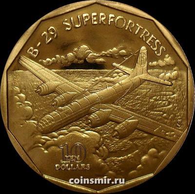 10 долларов 1991 Маршалловы острова. Бомбардировщик США B-29 Superfortress.