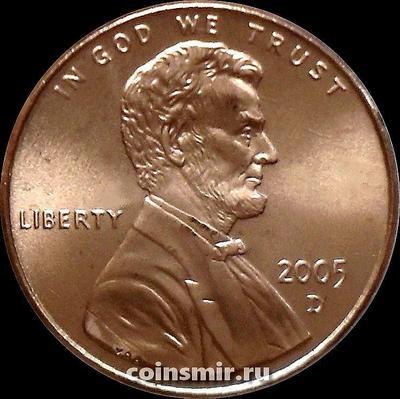 1 цент 2005 D США. Линкольн.