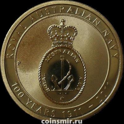 1 доллар 2011 Австралия. 100 лет Австралийскому морскому флоту.
